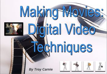 Making Movies - Digital Video Techniques Presentation