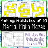 Making Multiples of 10 Center - Mental Math Activity Maze