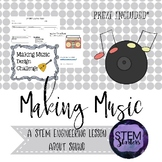 Making Music: Sound and vibrations STEM Challenge ~ STEMti