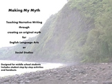 Making My Myth (Writing a Narrative Myth for ELA or Social