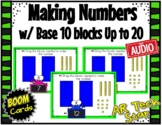 Making Numbers up to 20 Base 10 Blocks Boom Cards w/ AUDIO