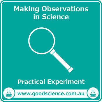 Making Observations in Science [Practical]