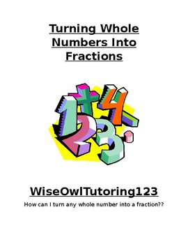 Turning Whole Numbers Into Fractions