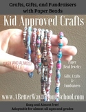 Making Paper Bead Jewelry: Craft, Gifts, Fundraisers
