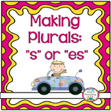 "Making Plurals:  Adding ""s"" or ""es"""