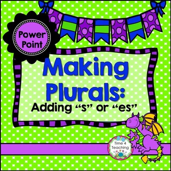 Making Plurals: Adding s or es PowerPoint