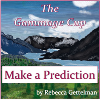 Making Predictions Questions and Activities for The Gammage Cup