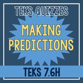 Making Predictions Quiz (TEKS 7.6H)