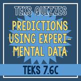 Making Predictions Using Experimental Data Quiz (TEKS 7.6C)