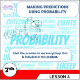 Making Predictions Using Probability - Grade 7 (7.SP.C.6)