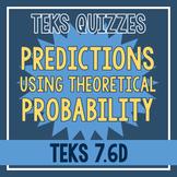 Making Predictions Using Theoretical Probabilities Quiz (TEKS 7.6D)