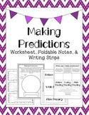 Making Predictions: Worksheet, Foldable Notes, & Writing Strips