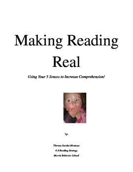 Making Reading Real: Using Your 5 Senses to Increase Comprehension & Creativity