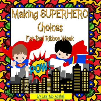 Making SUPERHERO Choices ~ Red Ribbon Week