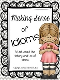 Making Sense of Idioms: A Unit About the History and Use of Idioms