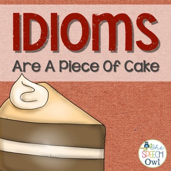 Idioms are a piece of cake!