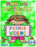 Making Sentences With Primer Words- Book 2