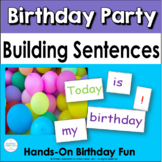 Building Sentences: Birthday Party!