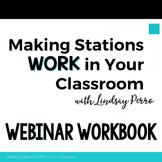Making Stations Work in the Middle Grades - Webinar Workbook