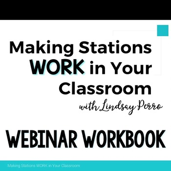 Making Stations Work in the Middle Grades - Webinar Workbook