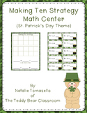 Making Ten Strategy Math Center - St. Patrick's Day Theme