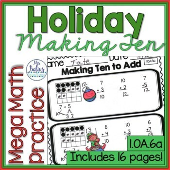 Making Ten to Add Mega Holiday Math Practice 1.OA.6A First Grade