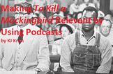 To Kill a Mockingbird Made Relevant with Podcasts