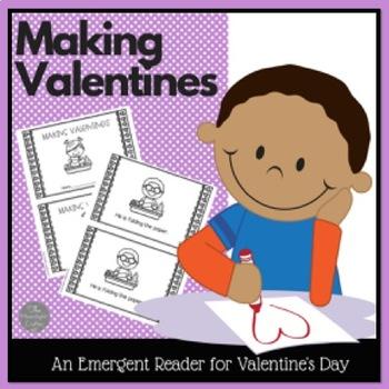 Making Valentines: An Emergent Reader for Valentine's Day