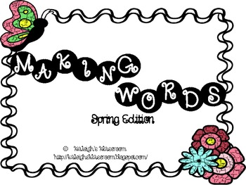 Making Words - A Spring Edition!