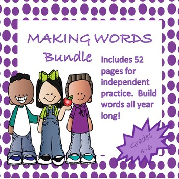 Making Words:  A Year Long Word Work Bundle