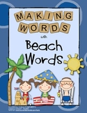 Phonics Activities: Making Words with Beach Words