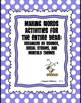Making Words Center Activities for the Entire Year