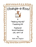 Making Words - Change-a-Roo!  Focus:  Word Families -ad, -am, -at