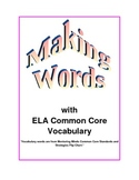 Making Words Common Core ELA Vocabulary