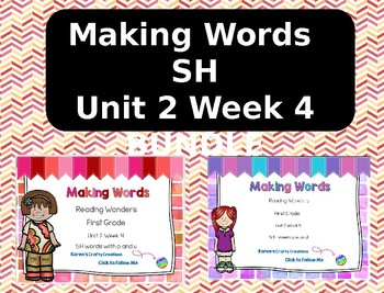 Making Words: First Grade  Reading Wonders U2 W4 - SH PART 1 and 2
