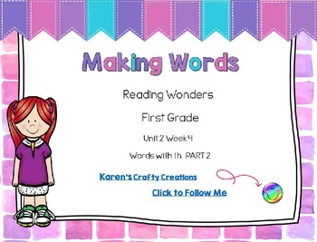 Making Words: First Grade  Reading Wonders U2 W4 (TH with i and u) PART 2
