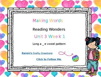 Making Words: First Grade  Reading Wonders U3 W1 - Long a_e words
