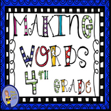 Making Words For Phonics and Spelling - 4th Grade Booklet