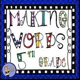 Making Words For Phonics and Spelling - 5th Grade Booklet