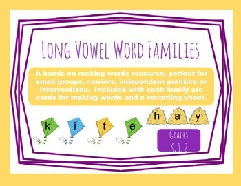 Making Words: Long Vowel Word Families