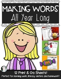 Making Words {PRINT and GO} All Year Long - Kindergarten &