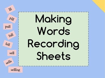 Making Words Recording Sheet and Letters