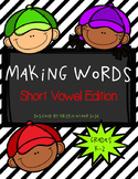 Making Words-Short Vowel Edition