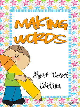 Making Words - Short Vowel Edition