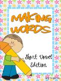 Making Words - Short Vowel Edition