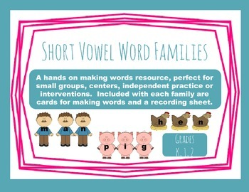 Making Words: Short Vowel Word Familes
