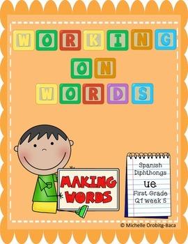 Making Words Spanish Diphthongs ue