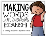 Making Words {Spanish Syllable Sort}