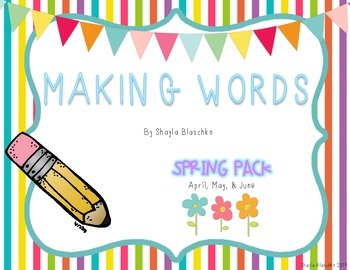 Making Words - Spring Pack - April, May, June