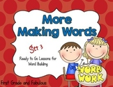 More Making Words--Set 3